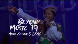 Mercy Chinwo X LCGC - Beyond Music 2019